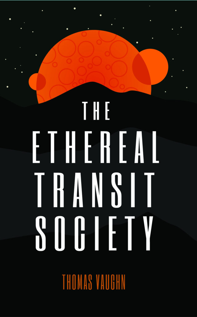 Book cover for The Ethereal Transit Society by Thomas Vaughn.
